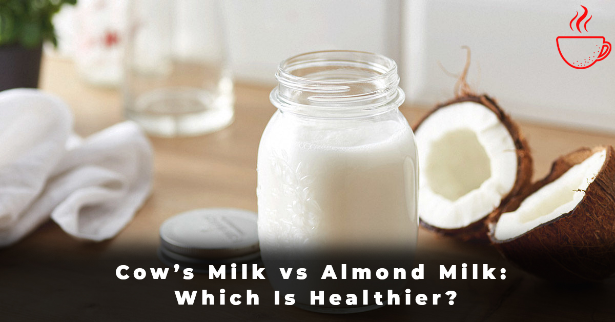 Cow's Milk vs Almond Milk Which Is Healthier