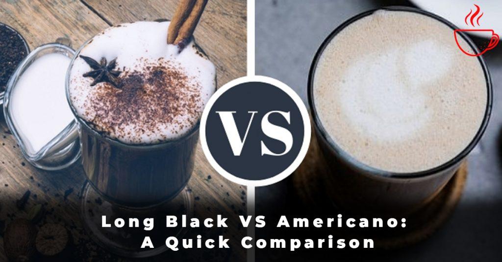 Long Black VS Americano A Quick Comparison