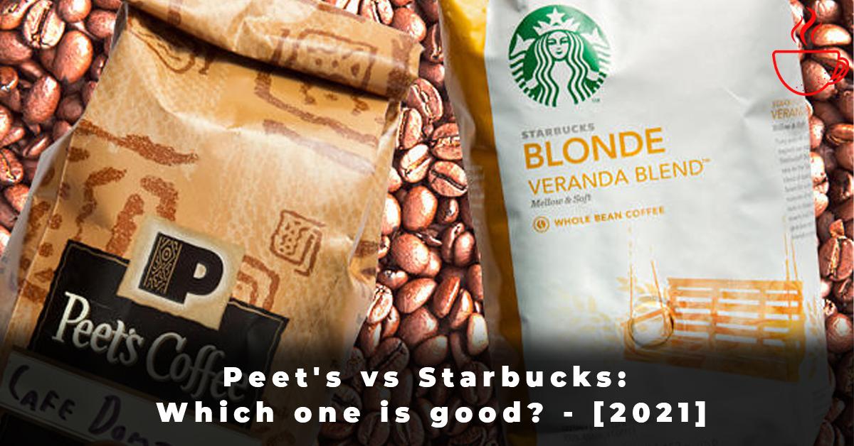 Peet's vs Starbucks Which one is good - [2021]