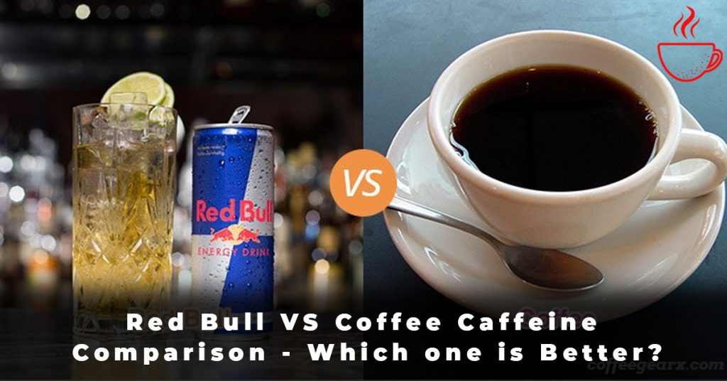 Red Bull VS Coffee Caffeine Comparison - Which one is Better