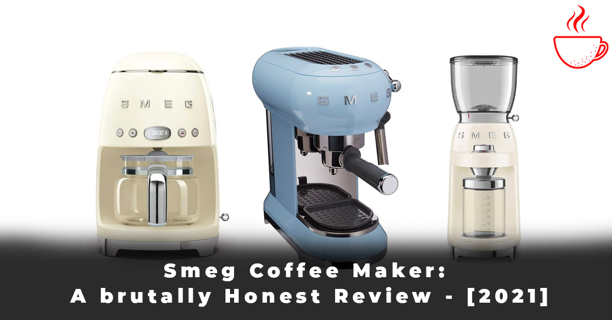 Smeg Coffee Maker A brutally Honest Review - [2021]
